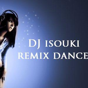 DJ ISOUKI REMIX DANCE