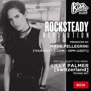 ROCKSTEADY REVOLUTION #014 with Mark Pellegrini - Guestmix Lilly Palmer