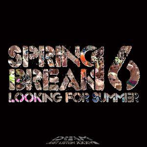 Dream - Spring Break 2016 (Just listen XXXVIII)