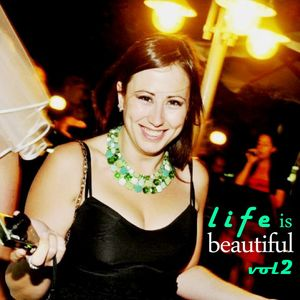 Life is Beautiful vol 2