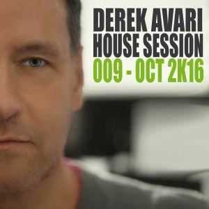 Derek Avari House Session 009   October 2016