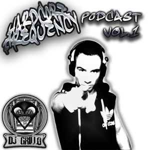 Hardcore Frequency Podcast Vol.01 Dj Grillo 25/02/2013