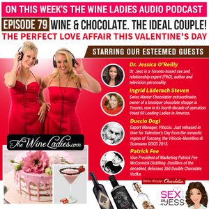 Episode 79: Wine & Chocolate; The Ideal Couple For Valentine's Day
