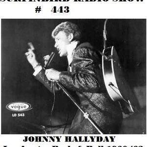 SURFINBIRD RADIO SHOW # 443 - SPECIAL JOHNNY HALLYDAY - Les années Rock & Roll 1960/62