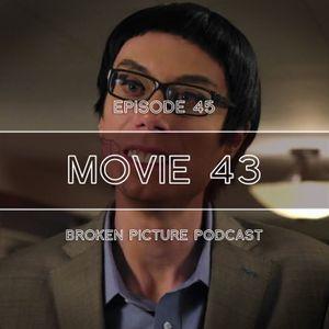 Episode 45: Movie 43
