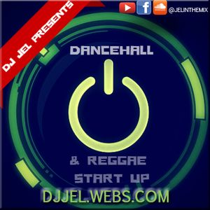 DJ JEL PRESENTS | 2015 DANCEHALL/REGGAE START UP