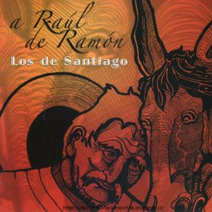 Los de Santiago: A Raúl de Ramón. TK 58178. Música y Marketing Chile Ltda. 2007. Chile