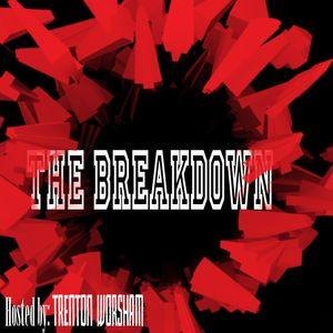 The Breakdown-Show #1