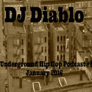 DJ Diablo Underground Hip Hop Podcast #5 January 2016