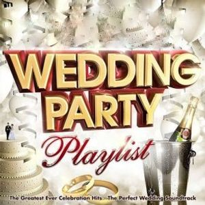 WEDDING PARTY PLAYLIST (MAKE 2016)