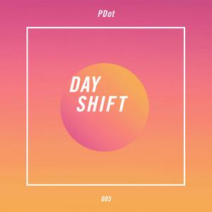 Day Shift 005 - by PDot