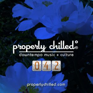 Properly Chilled Podcast #42 (A)