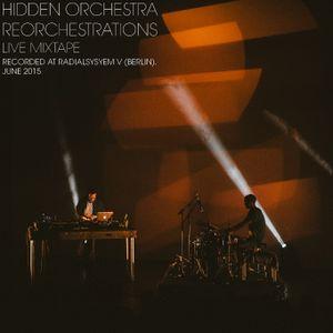 Hidden Orchestra - 'Reorchestrations' Live Mixtape (recorded at Radialsystem V in Berlin, June 2015)