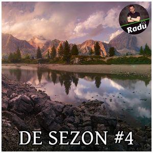 DJ RADU - DE SEZON #4 (22.02.2017)