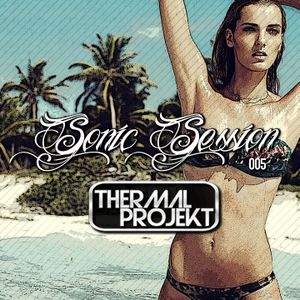 Sonic Session 005 - Thermal Projekt
