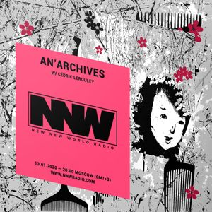 An'archives w/ Cédric Lerouley - 13th January 2020