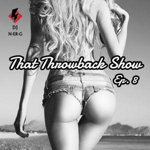 That Throwback Show Ep. 8 // Pop // EDM // Rap // 2000's
