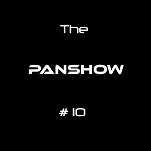 The PanShow #10