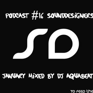 Podcast #16 SoundDesigners January mixed by Dj AQuaBeaT