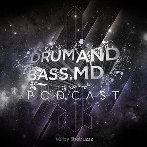 DRUMANDBASS.MD PODCAST MIXED BY SHEBUZZZ