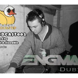 Rub a Dub Dubstep Podcast 002 - ENiGMA Dubz