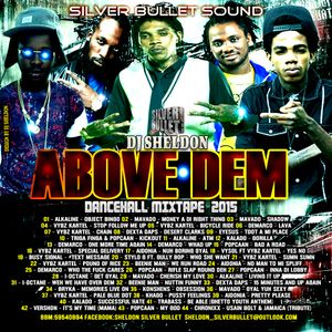 SILVER BULLET SOUND - ABOVE DEM DANCEHALL MIXTAPE (PREVIEW)