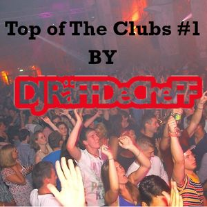Top of the Clubs #1 By Dj RäFFDeCheFF