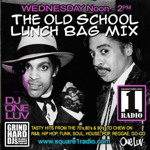 The Old School Lunch Bag Mix Every Wednesday with DJ One Luv on Square1radion.com 12/12/18