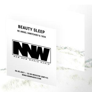 Beauty Sleep w/ Angel Simitchiev & 1834 - 6th May 2021