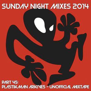 Sunday Night Mixes, 2014: Part 45 - Plastikman Arkives Unofficial Mixtape