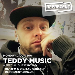Teddy Music UK Show (11.07.16) Row D, Pauly Papers & Terra Dizzle Special Guests [Reprezent Radio]