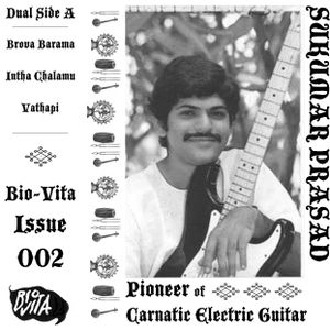 Bio-Vita Issue #002: Sukumar Prasad: Pioneer of Carnatic Electric Guitar
