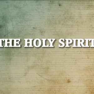 What do I need to know about the Holy Spirit Part 4 - Audio