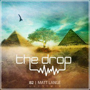 The Drop 082 (Matt Lange Guest Mix)