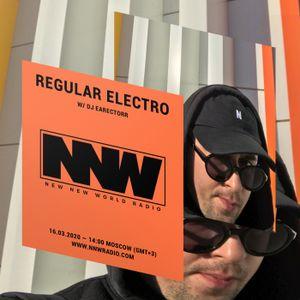 Regular Electro w/ DJ Earectorr - 16th March 2020