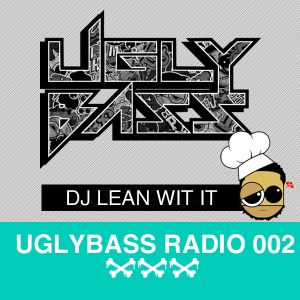 UGLYBASS Radio 002 Mixed by DJ Lean Wit It
