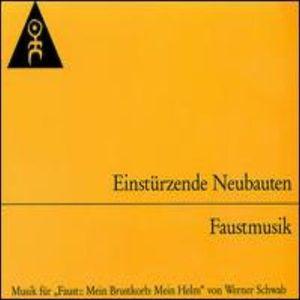 Einstürzende Neubauten - Faustmusik
