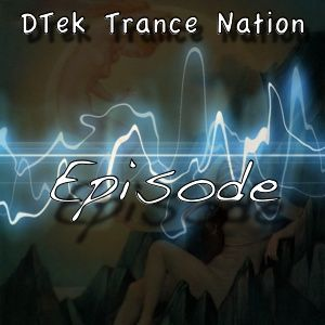DTek Trance Nation Episode 23-02-12