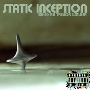 Static Inception - Mixed by Trevor Walker