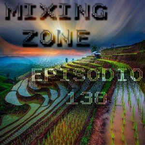 MIXING ZONE EPISODIO 138