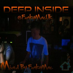 Deep Inside Mixed By FunkyMac
