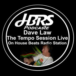 Dave Law Presents The Tempo Sessions Live On HBRS 14-06-16