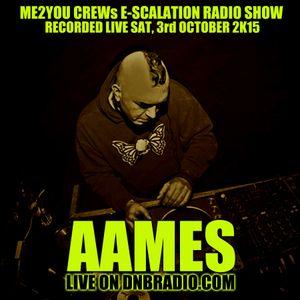 AAMES Live @ The E-SCALATION RADIO SHOW dnbradio.com 03.10.2015