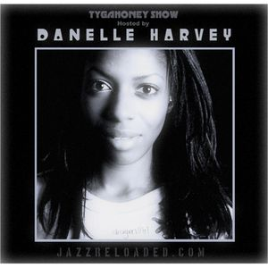 Taylormade Radio presents...Danelle Harvey on Jazzreloaded.com (Episode 1)