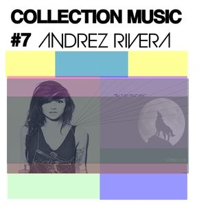 Collection Music #7 - Andres Rivera