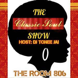 The Room 806: Host DJ Tonee Jai (The Classic Soul Show 12-17-17)