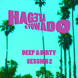 Hageta & Fowado - Deep & Dirty Session 2