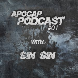 Apocap Podcast #1 with SIN SIN