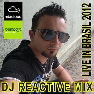 Dj Reactive Mix 2012 Live set in Brasil