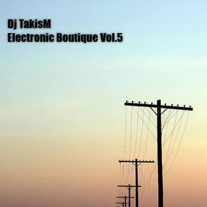TakisM - Electronic Boutique Vol.5